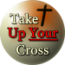 Take Up Your Cross September 4th 2015
